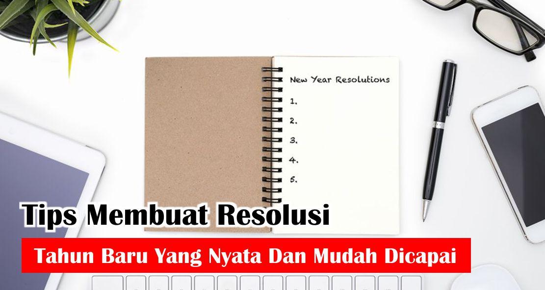Tips Membuat Resolusi Tahun Baru Yang Nyata Dan Mudah Dicapai
