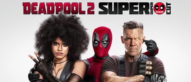 Deadpool 2 Super Duper Cut 2018