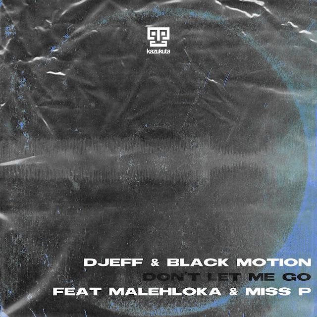 https://hearthis.at/samba-sa/djeff-feat.-black-motion-malehloka-miss-p-dont-let-me-go-afro-house/download/