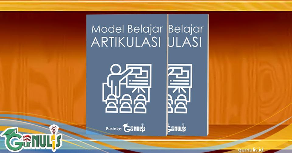 Model Pembelajaran Artikulasi - www.gurnulis.id
