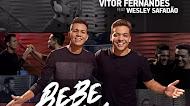 Baixar - Vitor Fernandes - Bebe Vem Me Procurar -  Feat Wesley Safadão