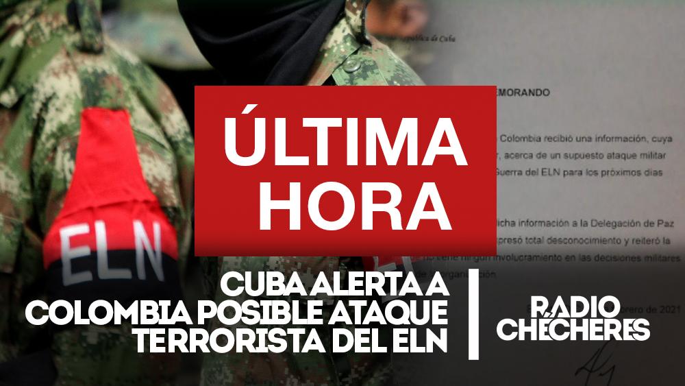 #Cuba alerta a Colombia sobre posible ataque terrorista del #ELN