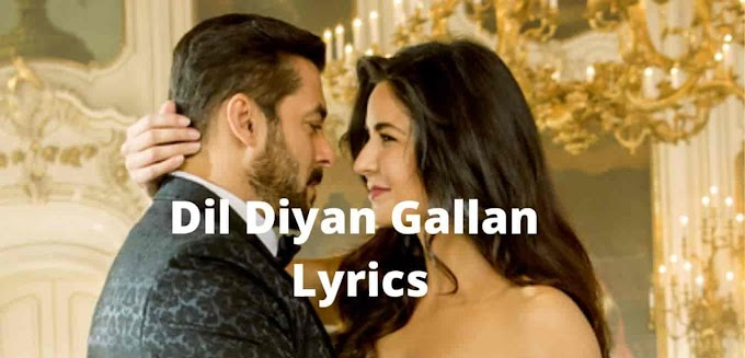 Dil Diyan Gallan Lyrics in Hindi,English and Urdu
