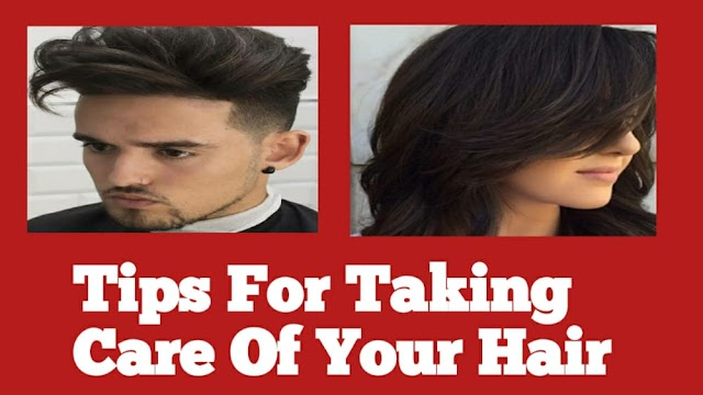 Tips For Taking Care of Your Hair