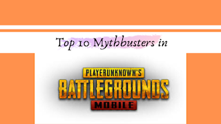 Top 10 Mythbusters in PUBG Mobile 2020!