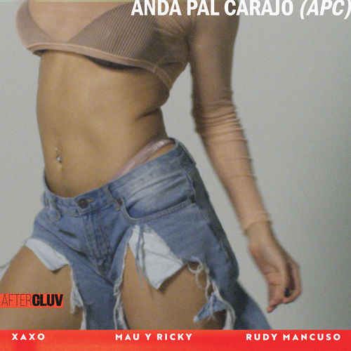 Xaxo, Mau y Ricky & Rudy Mancuso - Anda pal Carajo (APC) - Single [iTunes Plus AAC M4A]