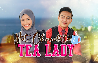 Novel Hot Chocolate & Tea Lady, Karya Ramlah Rashid, Drama Adaptasi Novel, Novel Online, Baca Online Novel Hot Chocolate & Tea Lady Bab 1 Hingga Bab 32, Drama Melayu RTM 2020, Drama Bersiri Hot Chocolate & Tea Lady, Drama Hot Chocolate & Tea Lady, Drama Baru Afifah Nasir, Drama Baru Nafiez Zaidi, Drama Baru Ungk u Hariz, Poster Drama Hot Chocolate & Tea Lady, Slot Selekta Prima, RTM TV2,