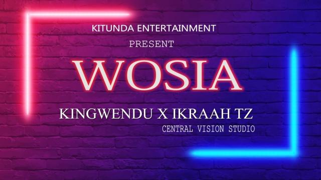 Kingwendu X Ikraah tz - Wosia
