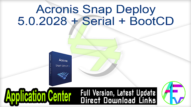 Acronis Snap Deploy 5.0.2028 + Serial + BootCD