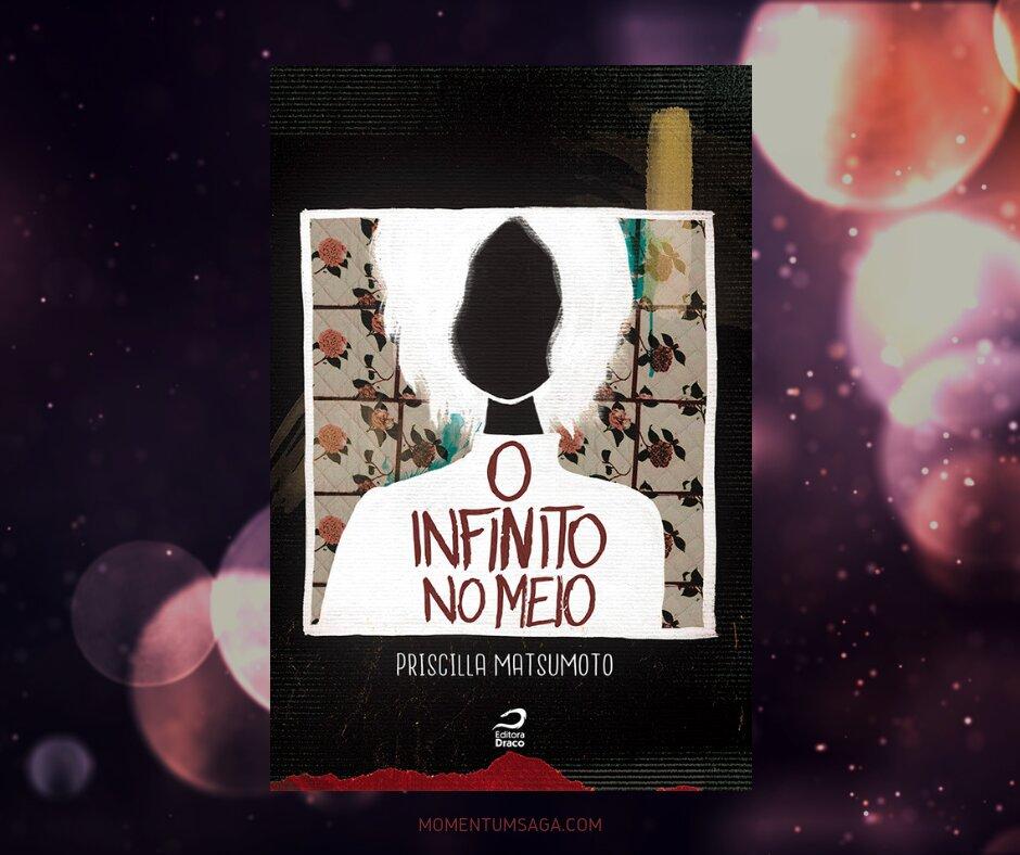 Resenha: O Infinito no Meio, de Priscilla Matsumoto