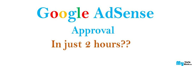 AdSense approval in just two hours, Proven ways to get AdSense approval in just two hours
