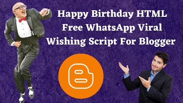 blogger script, happy birthday script, happy birthday html free whatsapp viral script for blogger, pro wishing script, birthday wishes website script