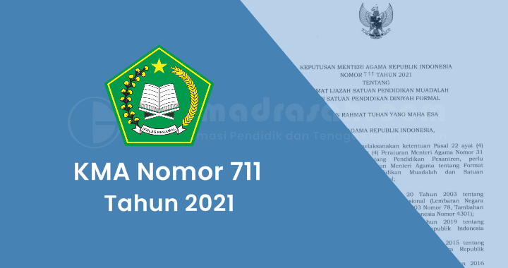 KMA Nomor 711 Tahun 2021 tentang Format Ijazah Satuan Pendidikan Muadalah dan Satuan Pendidikan Diniyah Formal