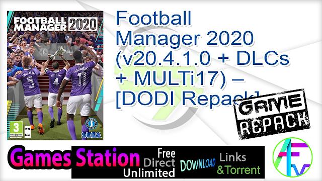Football Manager 2020 (v20.4.1.0 + DLCs + MULTi17) – [DODI Repack]