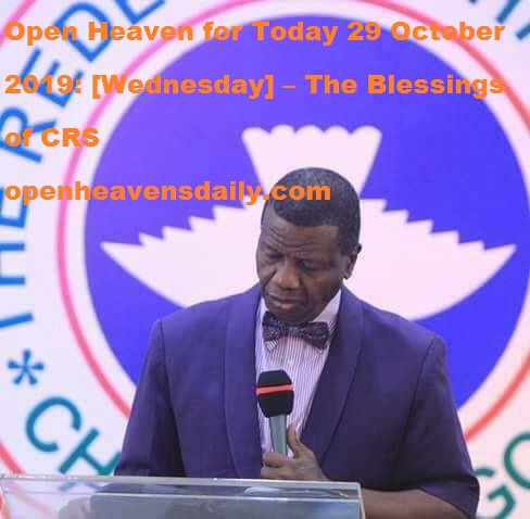 Open Heaven for Today 29 October 2019  – The Blessings of CRS