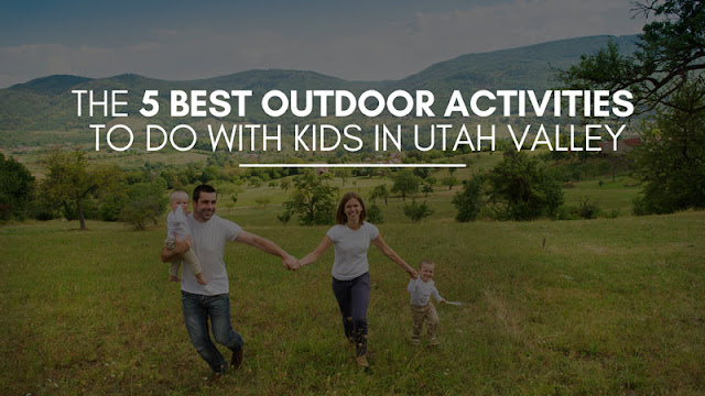 The 5 Best Outdoor Activities to do with kids in Utah Valley