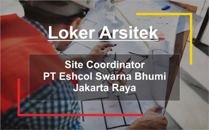lowongan kerja Arsitek Site Coordinator