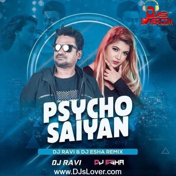 Psycho Saiyan Remix DJ Ravi x DJ Esha