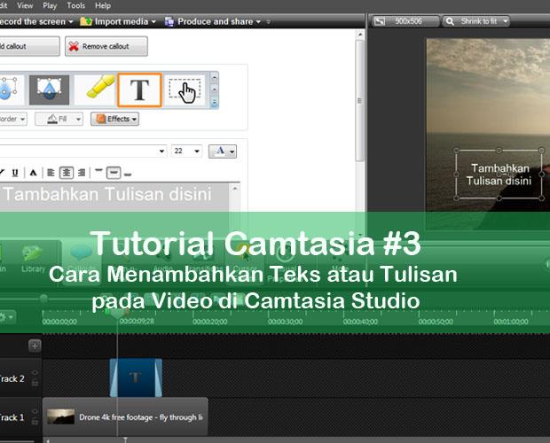 Cara-Menambahkan-Teks-atau-Tulisan-pda-Video-di-Camtasia-Studio