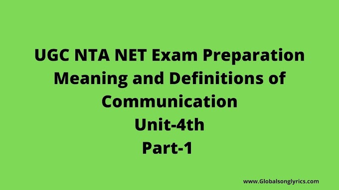 UGC NTA NET Exam Preparation | Meaning and Definitions of COMMUNICATION | Unit-4th | Part-1 |