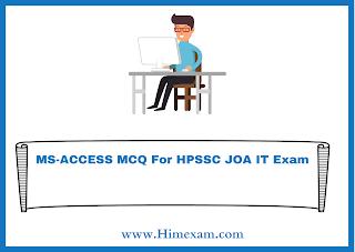 MS-ACCESS MCQ For HPSSC JOA IT Exam