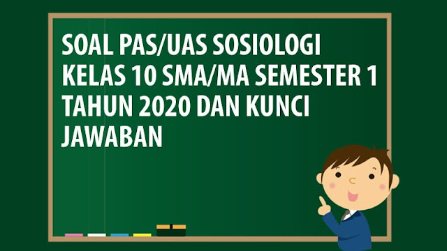 Soal PAS/UAS Sosiologi Kelas 10 SMA/MA Semester 1 Tahun 2020