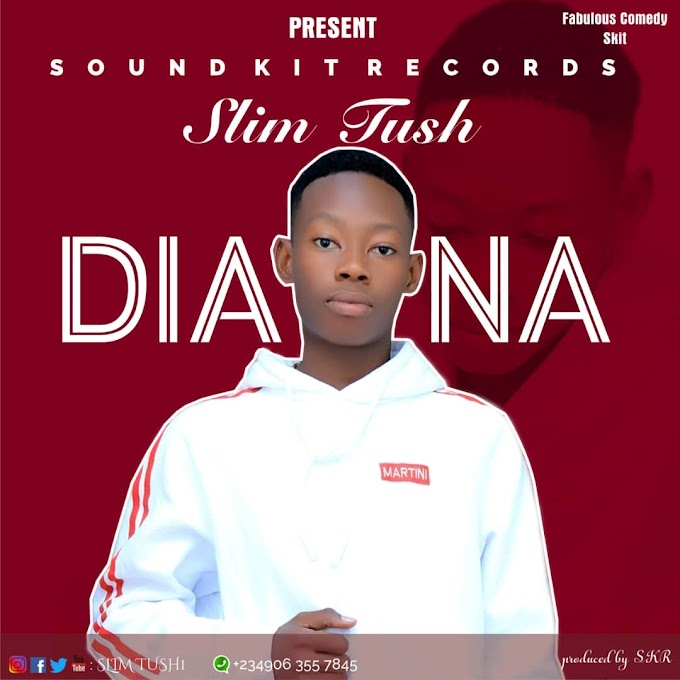Music: Slim Tush_Diana (Prod. By S.K.R)