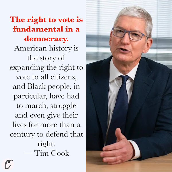 The right to vote is fundamental in a democracy. American history is the story of expanding the right to vote to all citizens, and Black people, in particular, have had to march, struggle and even give their lives for more than a century to defend that right. — Tim Cook, Apple CEO