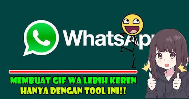 cara membuat gif wa,gif wa,aplikasi pembuat gif,stiker gif wa,aplikasi gif,cara,membuat,gif whatsapp,whatsapp,tool gif