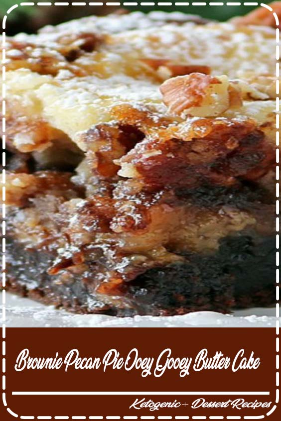 topped with a pecan pie filling and then a cheesecake layer Brownie Pecan Pie Ooey Gooey Butter Cake