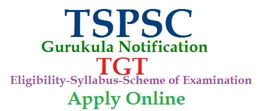 TSPSC Gurukula TGT/ Trained Graduate Teacher Recruitment Notification Apply Online | Telangana Gurukula Recruitment Notification for TGT | Trained Graduate Teacher Recruitment Notification from Telangana State Public Service Commission TSPSC | Syllabus for Gurukula TGT Post | Eligibility Criteria for Gurukula Trained Graduate Teacher Posts | How to Apply Online for TGT Posts | Online Application Form for Telangana Gurukula TGT Recruitment Notification from TSPSC tspsc-gurukula-tgt-trained-graduate-teacher-recruitment-notification-apply-online