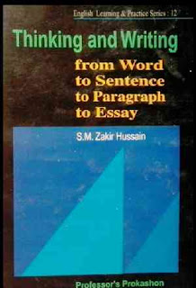 BW Thinking and Writing from Word to Sentence to Paragraph to Essay by S M Zakir Hossain