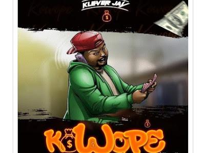 [Music] Klever Jay - Kowope