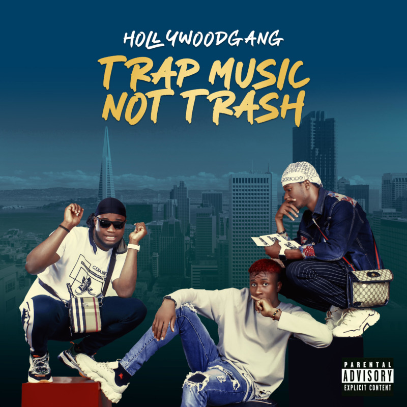 "[EP] Hollywood Gang – ""Trap Music Not Trash"" #Arewapublisize"
