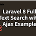 Laravel 8 Full Text Search with Ajax Example