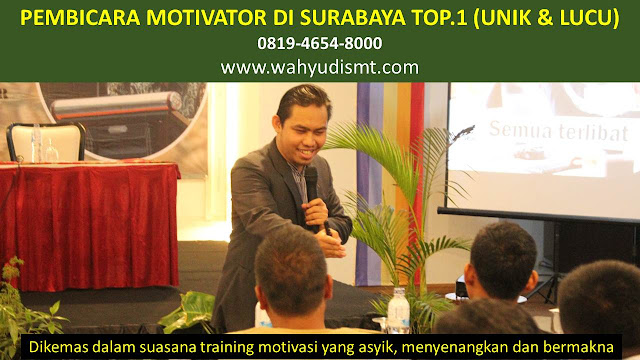 PEMBICARA MOTIVATOR di SURABAYA TOP.1,  Training Motivasi di SURABAYA, Softskill Training di SURABAYA, Seminar Motivasi di SURABAYA, Capacity Building di SURABAYA, Team Building di SURABAYA, Communication Skill di SURABAYA, Public Speaking di SURABAYA, Outbound di SURABAYA, Pembicara Seminar di SURABAYA