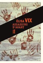 Couverture de Assassins d'avant, Elisa Vix