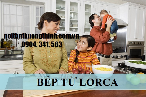 bếp từ Lorca thương hiệu hàng đầu Tây Ban Nha