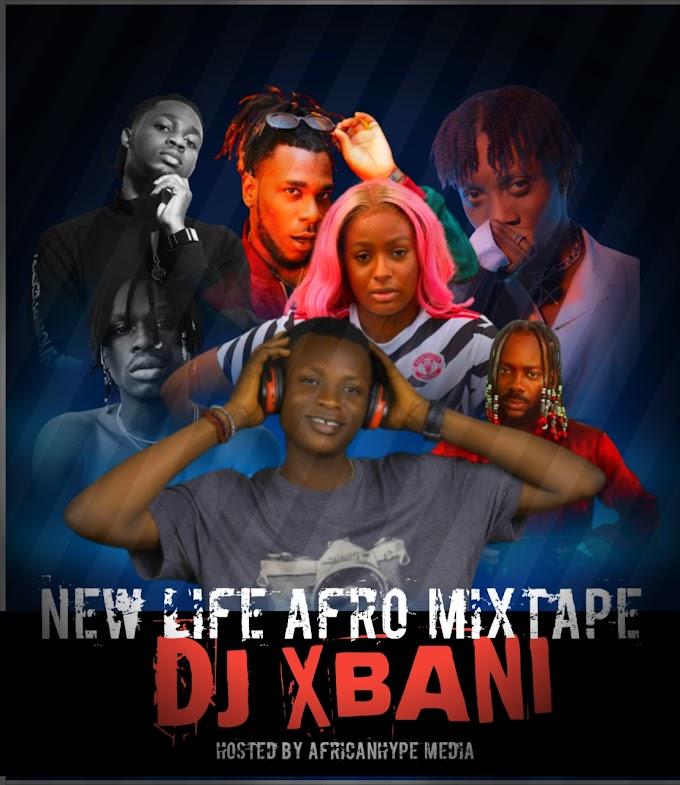 Mixtape: DjXbani - New Afro Life Mixtape@DjXbani