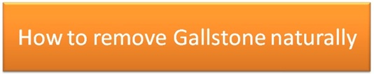 how to remove gallstone naturally