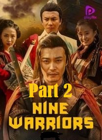 Nine Warriors 2 (2018) Dual Audio Hindi 720p HDRip Download