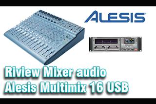 Riview Mixer audio Alesis Multimix 16 USB