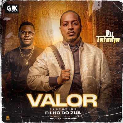 Baixar Musica: Dii Tafinha - Valor (feat. Filho Do Zua)
