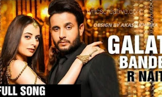 Galat Bande Lyrics | R Nait |