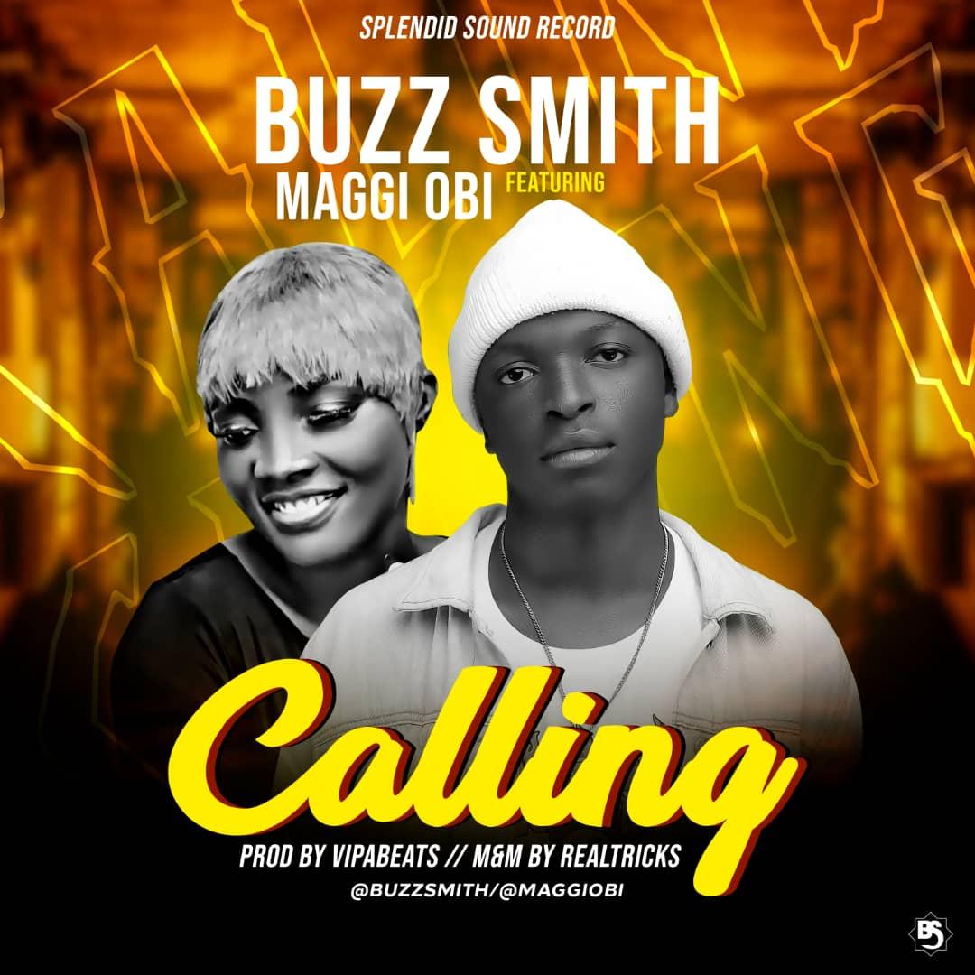[Music] Buzz smith ft Maggi Obi - Calling (mixed: realtricks) #Arewapublisize