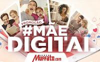 Promoção #Mãe Digital Super Muffato.com