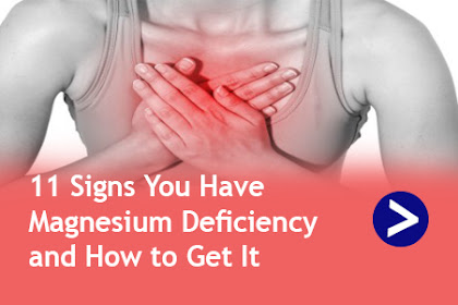 11 Signs You Have Magnesium Deficiency and How to Get It