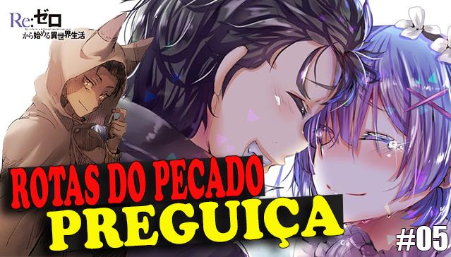 ROTA DO PECADO DA PREGUIÇA DE SUBARU! Re:Zero