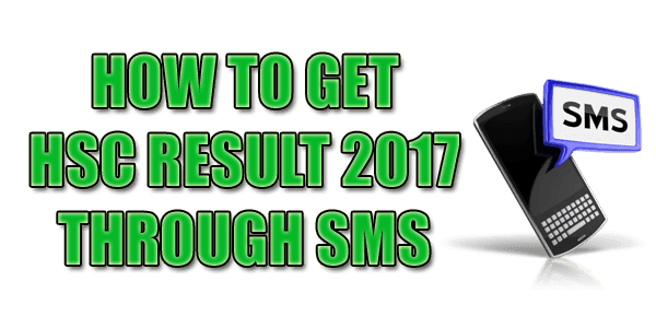 How to Get HSC Result 2017 Through SMS