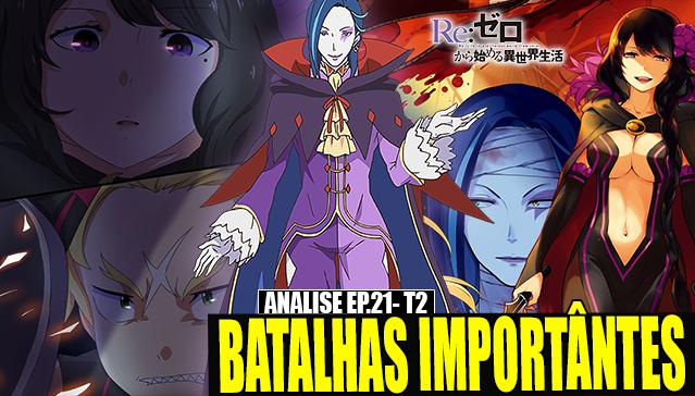 BATALHAS IMPORTANTES! - Analise Re:Zero Episódio 21